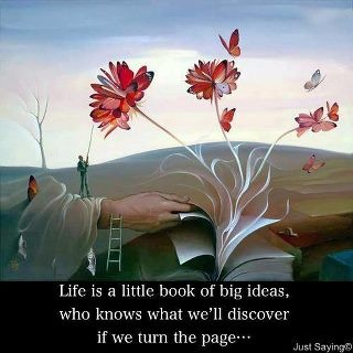 Life is a little book of big ideas, who knows what we'll discover if we turn the page........................lb: Big Ideas, Quoteswisdomrandom Reading, Books Art, Nice Thoughts, Books Worth, Books Pin, Inspiration Wisdom, Inspiration Quotes, Bookish Thoughts