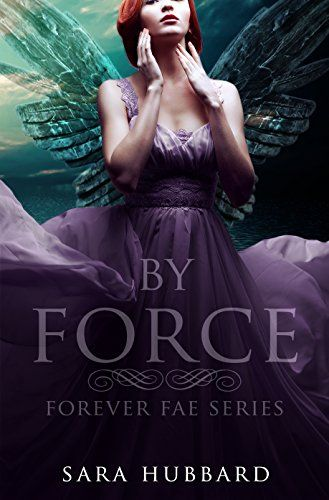 By Force (Forever Fae Book 1)