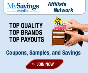 MySavings Affiliate Network    Top Quality, Top Brands, Top Payouts.  Coupons, Samples, and Savings