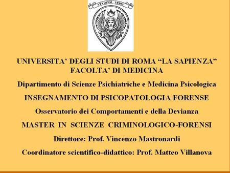 DEONTOLOGIA ED ETICA NELLE PROFESSIONI FORENSI Prof. Matteo Villanova Titolare di Metodologia Medico-Scientifica XI (Medicina legale e Deontologia) e.