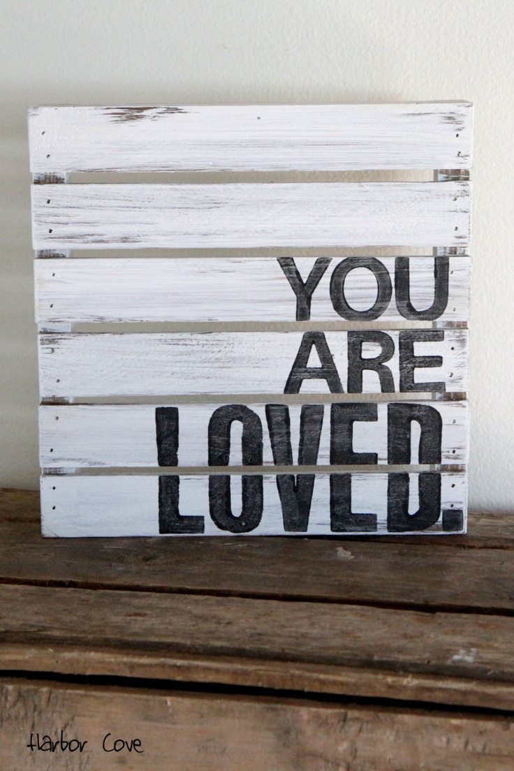 You Are Loved- Rustic Pallet Wood Sign. $39.00, via Etsy.