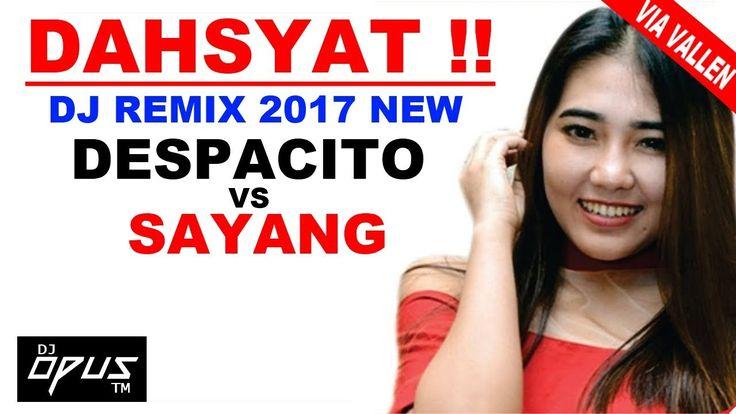 "DAHSYAT !! DJ REMIX TERBARU ""VIA VALLEN - SAYANG vs DESPACITO"" BREAKBEAT..."
