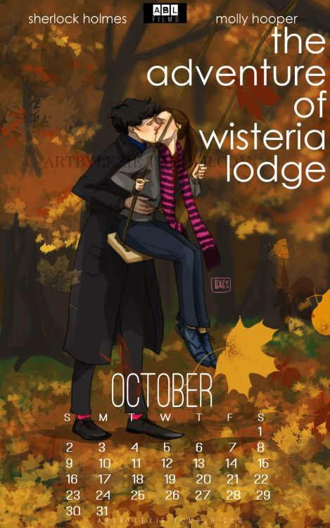 Sherlolly 2016 Calendar: October  Have you ever wanted to have what she was having? LOL. I love love LOVE fall because of the crisp air and the COLORS. Now it's also my favorite season to draw my two idiots.