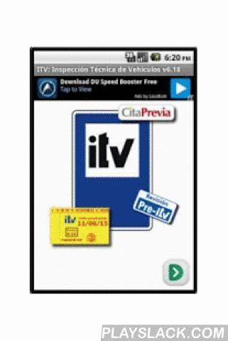 ITV  Android App - playslack.com ,  La aplicación ITV se refiere al servicio de Inspección Técnica de Vehículos.Se incluyen los siguientes apartados:- Preguntas frecuentes.- Frecuencia de inspección regulada por el Real Decreto 711/2006.- Cálculo de equivalencia de neumáticos.- Descarga Manual de Procedimiento de Inspección en las estaciones ITV (archivo pdf).- Descarga Manual de Reformas en Vehículos (archivo pdf).- Sección DGT. Red de Estaciones ITV (archivo pdf). Teléfonos de contacto…