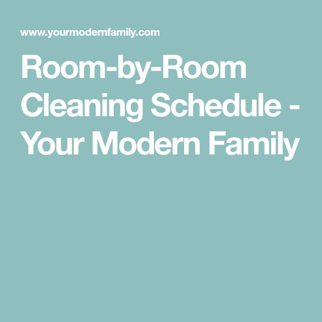 Room-by-Room Cleaning Schedule - Your Modern Family