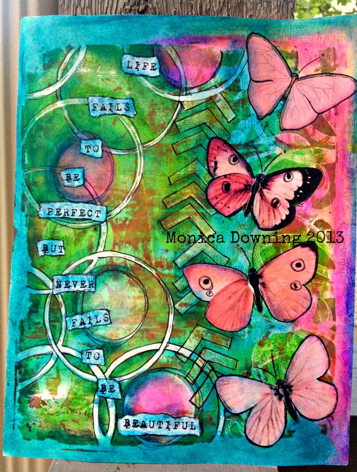 Art journal inspiration: Altered Gelli Print...Life fails to be perfect, but never fails to be beautiful