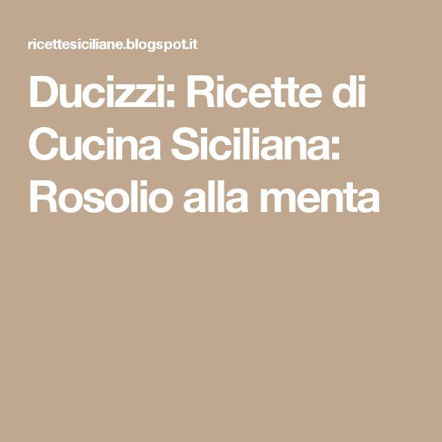 Ducizzi: Ricette di Cucina Siciliana: Rosolio alla menta