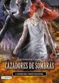 6. CIUDAD DE FUEGO CELESTIAL - Cassandra Clare (Saga Cazadores de Sombras) Libros, Literatura,Comentarios y más .. #saga #leer #clary # jace #simon #cazadoresdesombras #pdf #online #google #pinterest