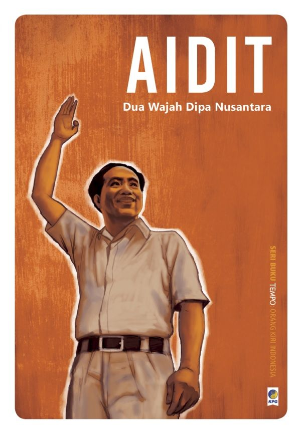 Seri Buku TEMPO Orang Kiri: Aidit by TEMPO. Published on 31 August 2015.