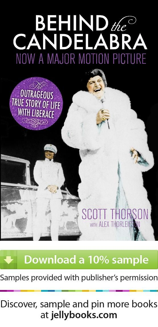 'Behind the Candelabra' by Scott Thorson - Download a free ebook sample and give it a try! Don't forget to share it, too.