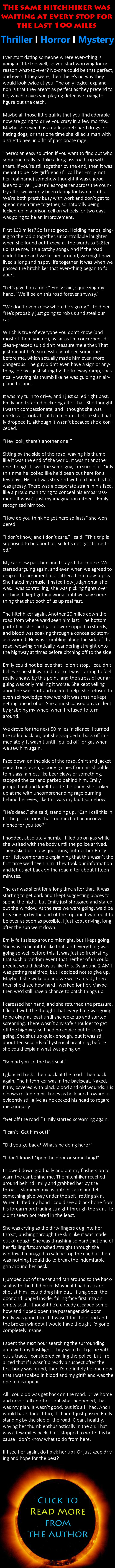The same hitchhiker was waiting at every stop for the last 100 miles.  Creepypasta horror story