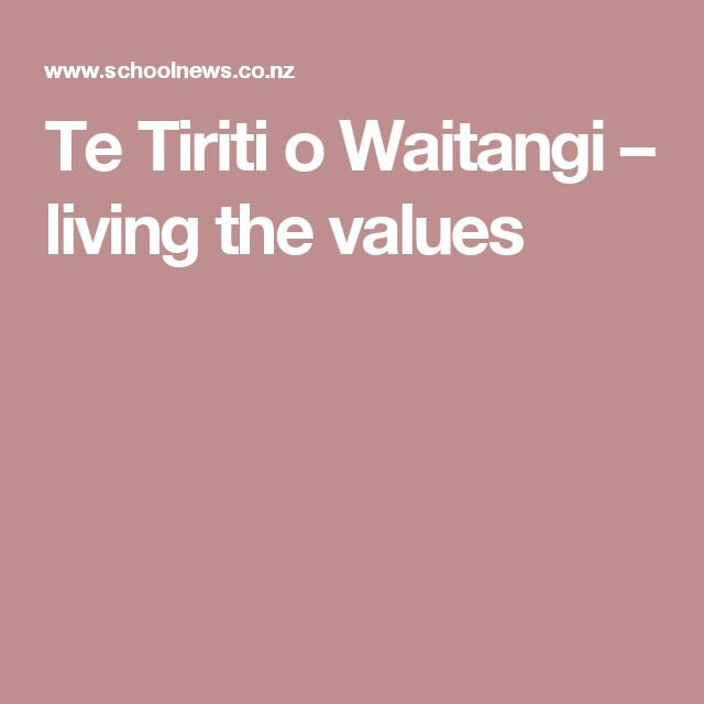 Te Tiriti o Waitangi – living the values