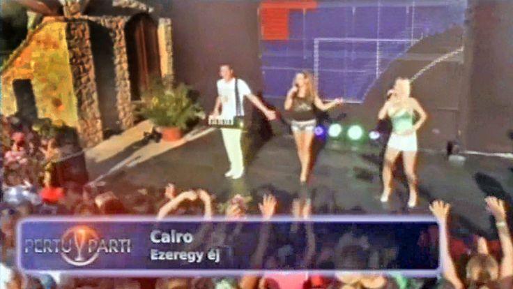 CAIRO - Ezeregy éj (Nóta TV - Pertu Parti)