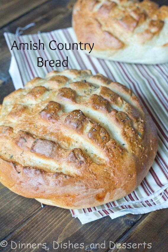 Amish Country Bread by Dinners, Dishes & Desserts