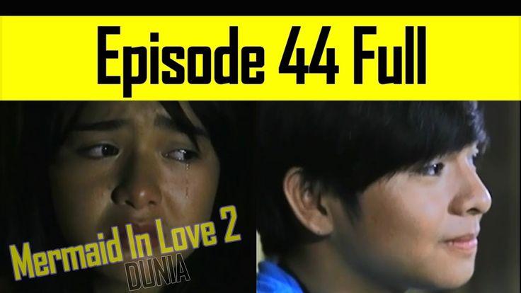 Mermaid In Love 2 Dunia Episode 44 - Bermalam Di Hutan Dekat Danau.