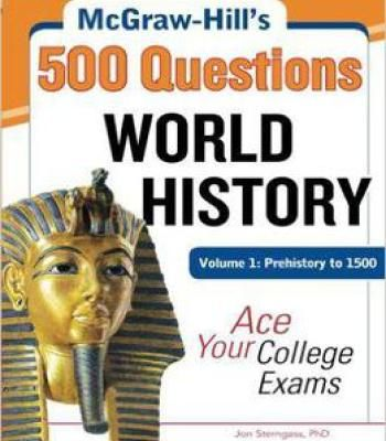 Mcgraw-Hill's 500 World History Questions Volume 1: Prehistory To 1500: Ace Your College Exams PDF