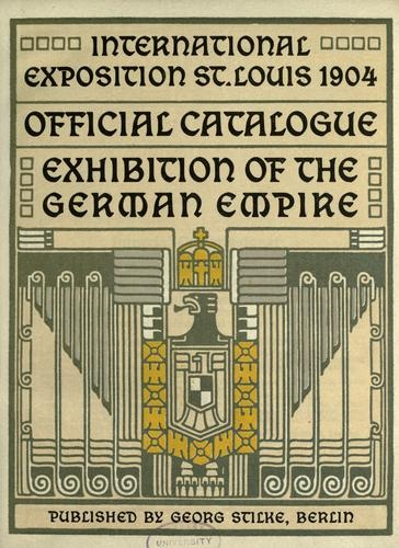 "Cover of the catalog for the German Pavilion at the 1904 St. Louis World's Fair.  The eagle from this pavilion has found a home in Philadelphia, where people say ""Meet you at the eagle.""  NOTE: interest in the World's Fair runs high - Forest Park Community College has a continuing education class called ""Re-Living the 1904 World's Fair."""