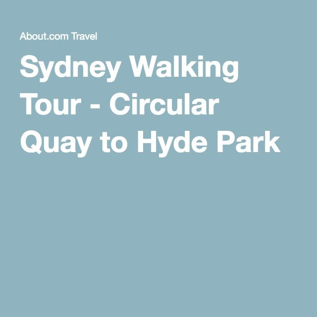 Sydney Walking Tour - Circular Quay to Hyde Park