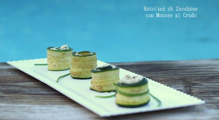 Rotolini di zucchine con mousse al crudo http://www.ungiornosenzafretta.ifood.it/2015/09/rotolini-di-zucchine-con-mousse-al-crudo.html