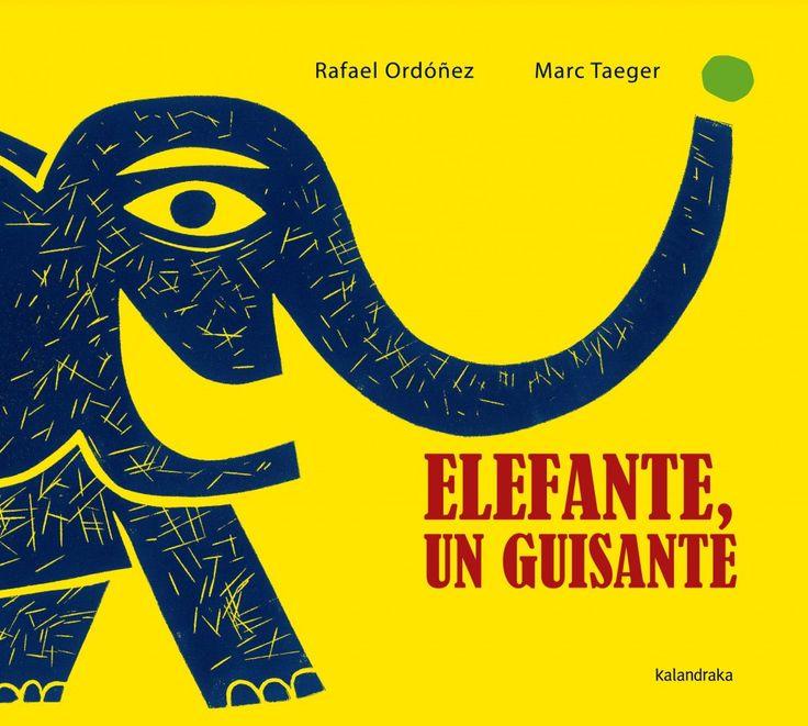 """Elefante, un guisante"", de Rafael Ordóñez y Marc Taeger (Kalandraka, 2014)."