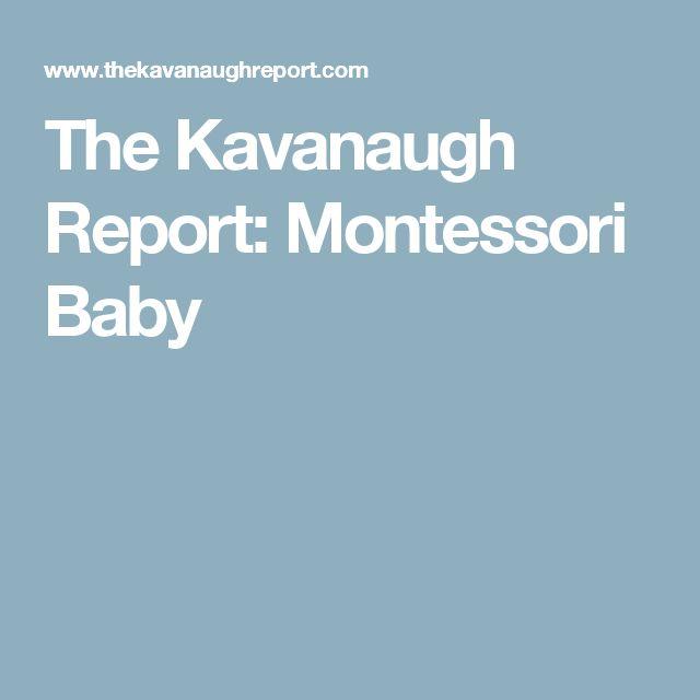 The Kavanaugh Report: Montessori Baby