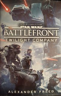 The Star Wars Review: Battlefront: Twilight Company by Alexander Freed