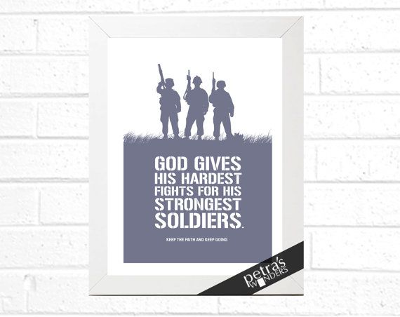 God gives his hardest battles to his strongest soldiers print, Inspirational and motivational quote wall art by petras wonders