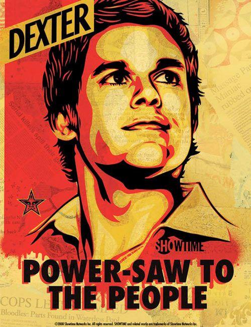 Shepard Fairey, weltbekannter Street Artist und der Mensch hinter den bekannten Postern zu Obamas Kampagne und Obey Giant, hat ein Poster zur dritten Dexter-Staffel gestaltet, und das sieht mehr a
