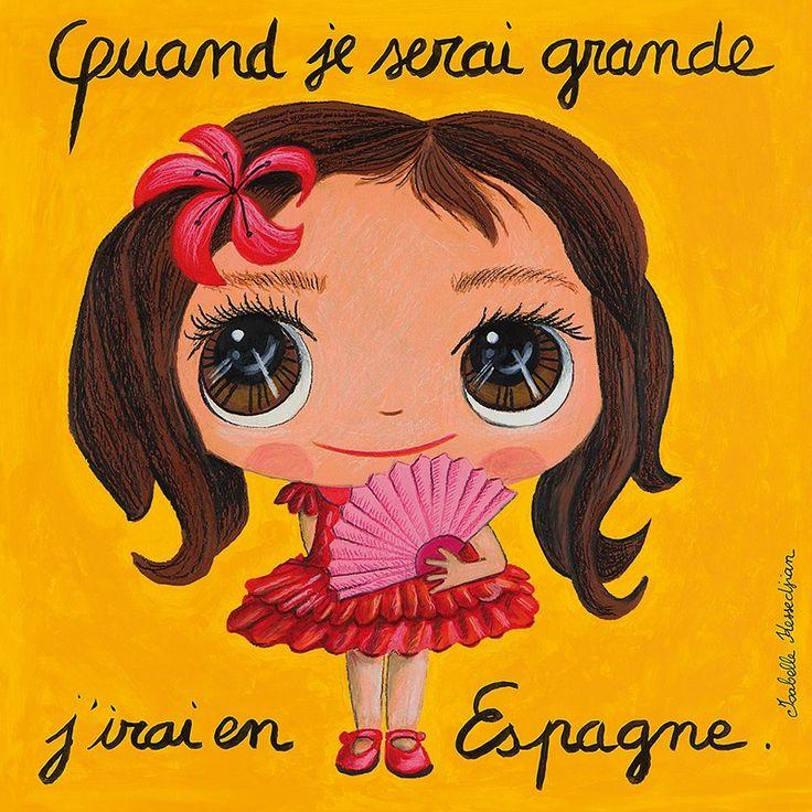 Tableau fille : Quand je serai grande, j'irai en Espagne by Isabelle Kessedjian