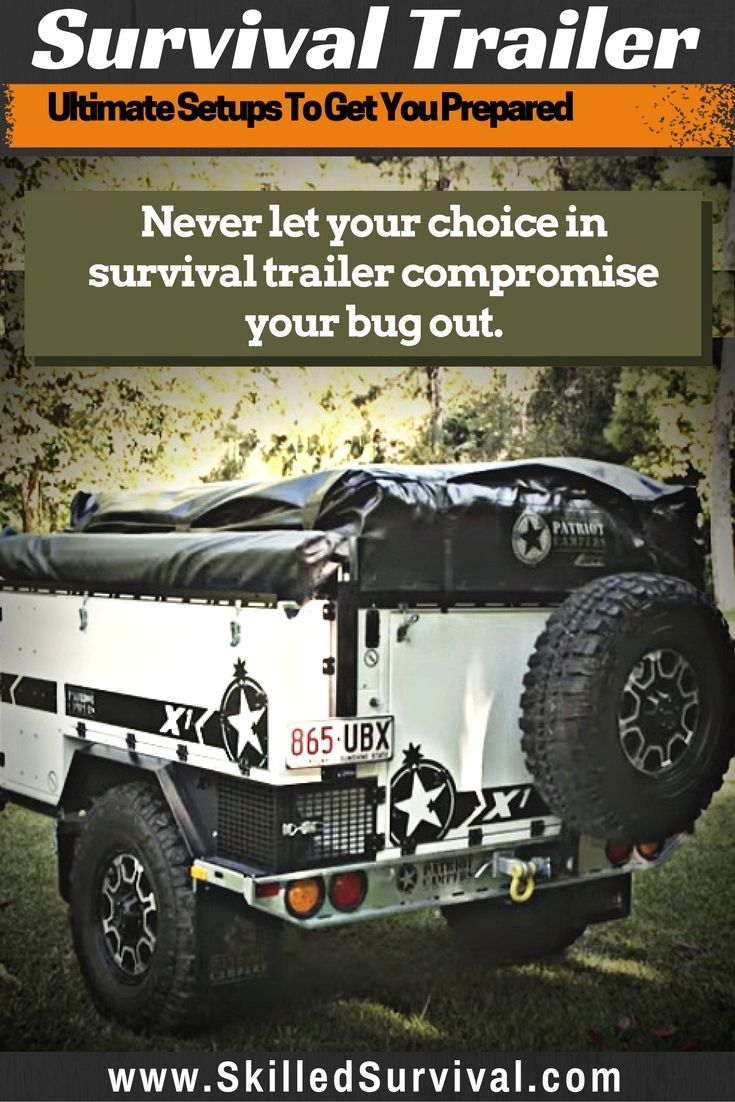 Get Inspired To Buy Or Build Your Own Survival Trailers With These Badass Examples. Aslo, Discover The Best Items To Pack In Your New Bug Out Trailer.