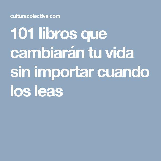 101 libros que cambiarán tu vida sin importar cuando los leas