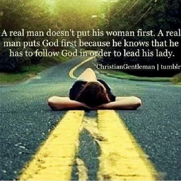 Real Men Quotes: A Real Man Doesn't Put His Woman First. A Real Man Puts