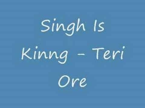 Singh Is Kinng - Teri Ore ((Lyrics)) (+playlist)