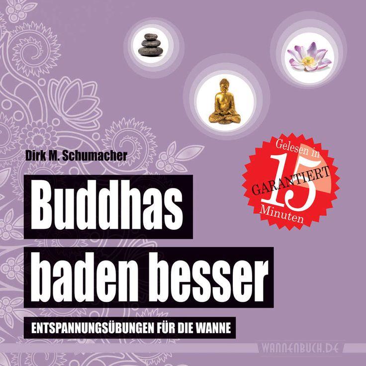 """Buddhas baden besser: Entspannungsübungen für die Wanne. Das wasserfeste Badebuch. Nix für Babys. Nur für """"große"""" Leser."""