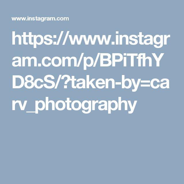 https://www.instagram.com/p/BPiTfhYD8cS/?taken-by=carv_photography