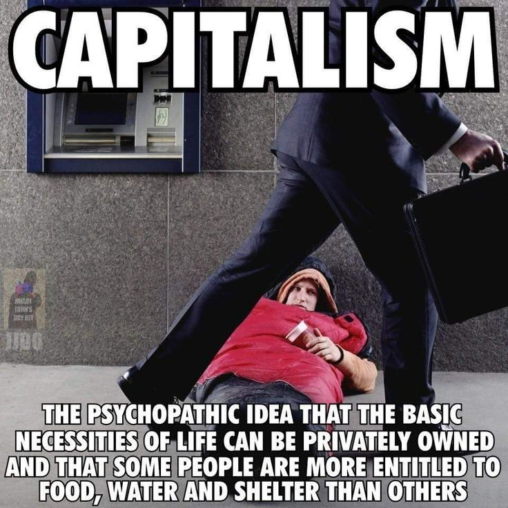 Capitalism is not one monolithic system/idea. Historically it has manifested in various forms. It is NOT in and of itself evil. In fact, Marx himself admired and  was en-wondered by the success of capitalism but what we have now is a repugnant perversion of capitalism.