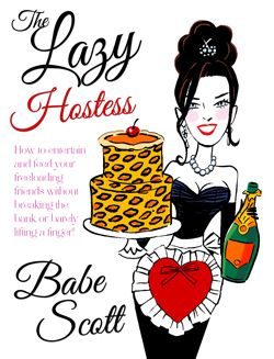 The Lazy Hostess Babe Scott shares her easy yet delicious hors d'oeuvres recipes for cocktail parties, summer entertaining or when unexpected guests drop in