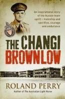 The Changi Brownlow - Roland Perry.  After Singapore falls to the Japanese early in 1942, 70 000 prisoners including 15 000 Australians, are held as POWs at the notorious Changi prison, Singapore. To amuse themselves and fellow inmates, a group of sportsmen led by the indefatigable and popular Chicken Smallhorn, created an Australian Football League, complete with tribunal, selection panel, umpires and coaches.