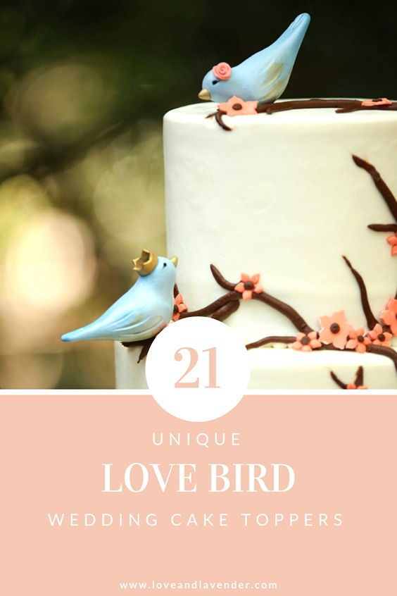 21 Love Bird Cake Topper Ideas