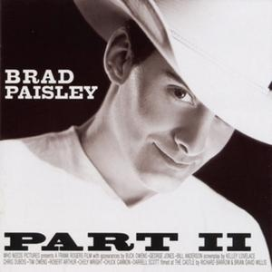 Brad Paisly what's not to say about him, he's purely amazing, just as his music is.