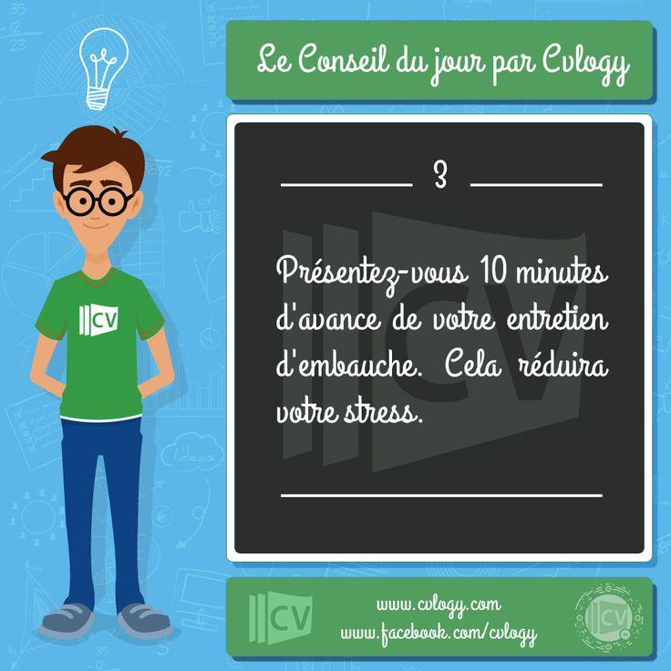 Conseil N°3: Présentez-vous  10 minutes d'avance de votre #entretien d'#embauche cela réduira votre #stress. #Cvlogy  http://cvlogy.com/design-cv
