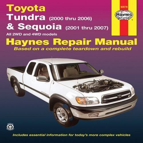Toyota Tundra (2000 thru 2006) & Sequoia (2000-2007): All 2WD and 4WD Models (Haynes Repair Manual)