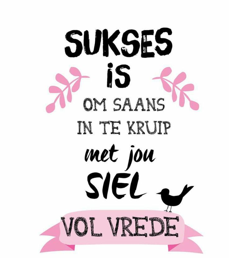 Sukses is... #Afrikaans #Success
