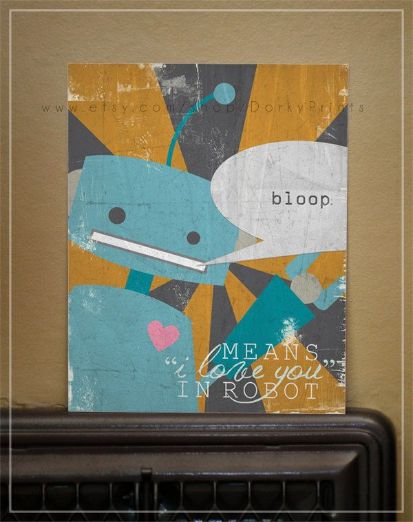 "Robot ""bloop means I love you in robot""  -  Printable PDF file - blue robot with red background"