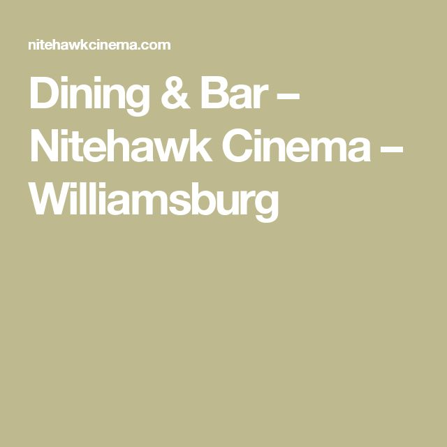 Dining & Bar – Nitehawk Cinema – Williamsburg