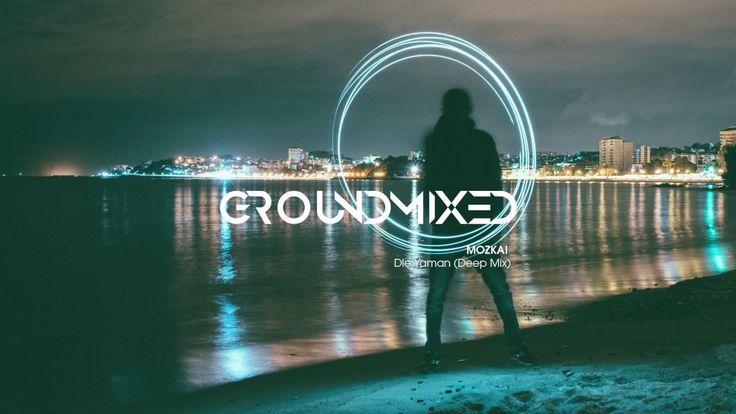 MOZKAI - Dle Yaman (Deep Mix)