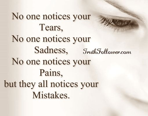 No one Notices Your Tears ..