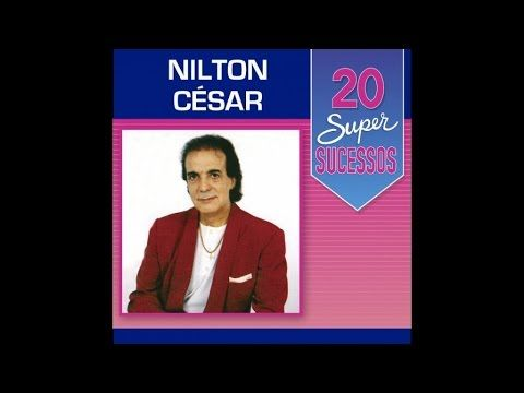 Nilton César - 20 Super Sucessos (Completo / Oficial)
