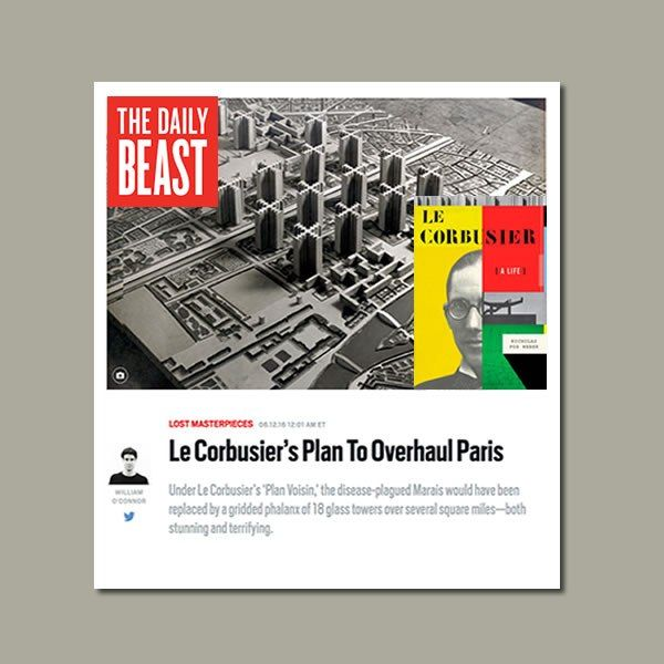 Nfw On Le Corbusier In The Daily Beast The Daily Beast Le
