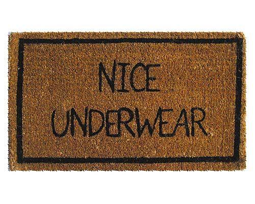 Nice Underwear Door Mat: Dog's eye view! Made in India of coconut fiber. $22 #Door_Mat #Nice_Underwear_Doormat